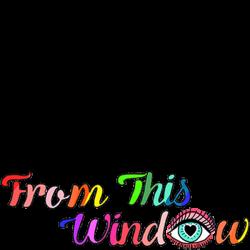 fromthiswindow